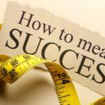 شما چگونه موفقیت را اندازه گیری می کنید؟